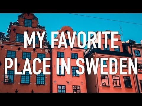 Where is my favorite place in Sweden?