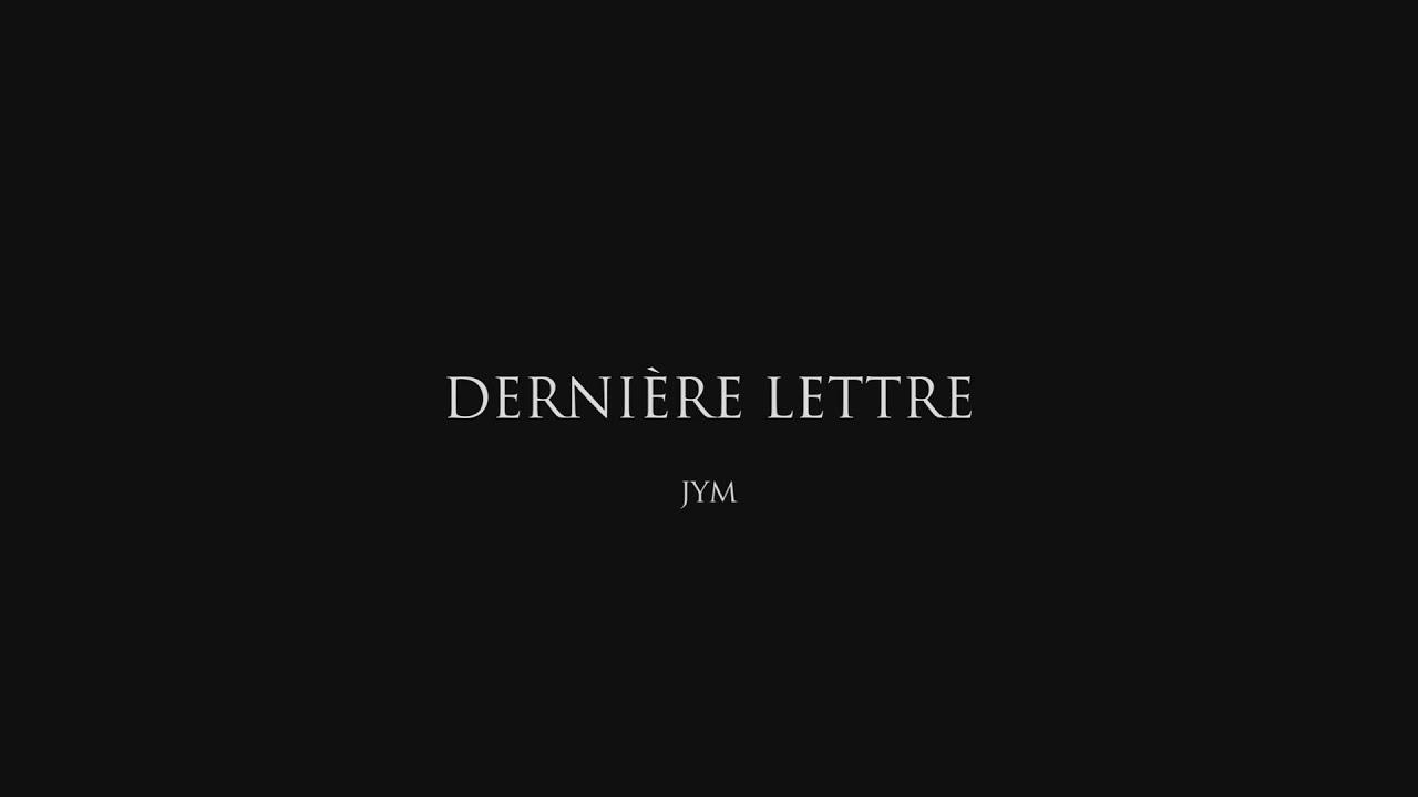 DERNIERE LETTRE - Jym