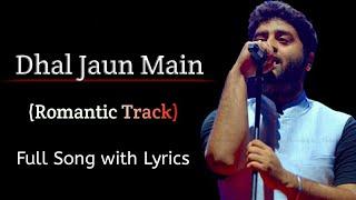 Arijit Singh: Dhal Jaun Main | Rustom | Aakanksha Sharma, Akshay Kumar, lleana D'cruz