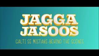 Jagga Jasoos | Galti Se Mistake - Behind the Scenes | In Cinemas July 14