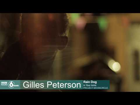Rain Dog In Your Arms on BBC 6 Music  Gilles Peterson Project Mooncircle, 2016