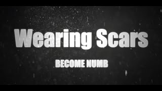 Wearing Scars - Become Numb (Lyric Video)