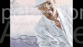 Johnny Rivera -  Voy a Conquistar tu amor .Acapela- Por eso Ella Esta Conmigo