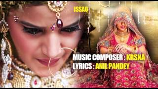 BHAGAN KE REKHAN KI Full Song | Music Composer Krsna | Issaq 2013