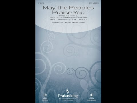 MAY THE PEOPLES PRAISE YOU - Keith and Kristyn Getty/arr. Keith Christopher