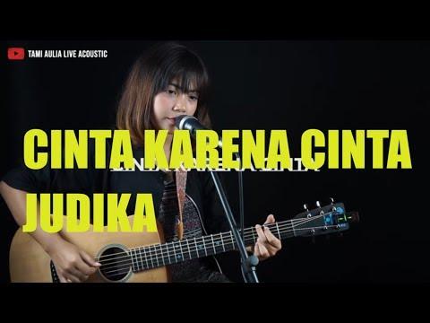 Cinta Karena Cinta Judika Tami Aulia Cover Lirik Lyric