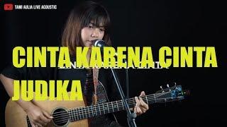 Download Cinta Karena Cinta Judika Tami Aulia Cover Lirik Lyric
