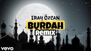 Mesut Kurtis - Burdah Maula Ya Salli (Eray Özcan Remix)