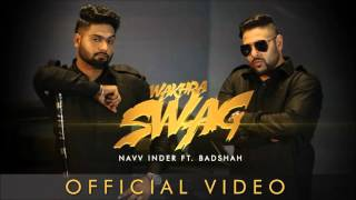 Wakhra Swag | Official Video | Navv Inder feat. Badshah