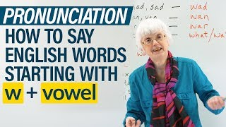 English Pronunciation: How to say words beginning in W + vowel