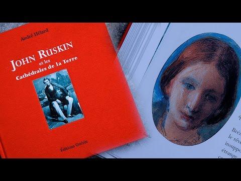 John Ruskin et les cathédrales de la terre André Hélard Editions Paulsen Guérin Chamonix - 10930