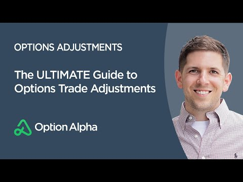 The ULTIMATE Guide to Options Trade Adjustments - Options Adjustments