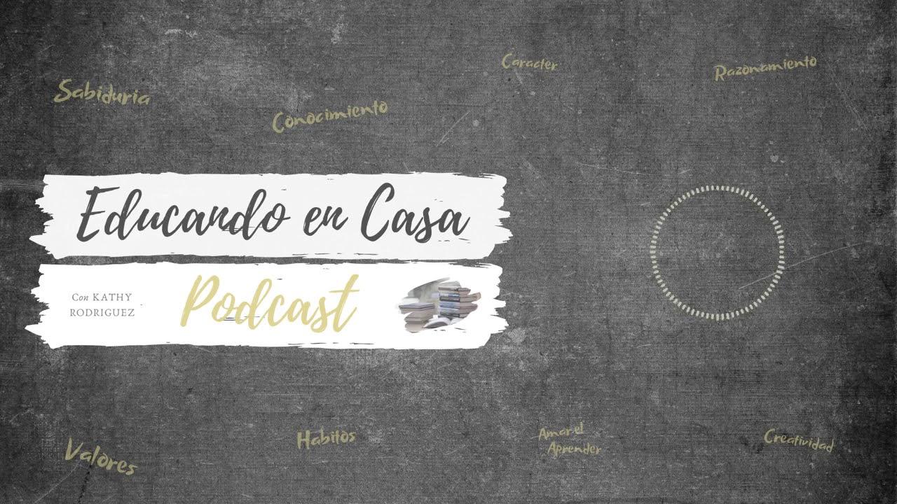 Educando En Casa Podcast | Episodio # 4 Traer la Escuela a Casa vs la Educación en Casa