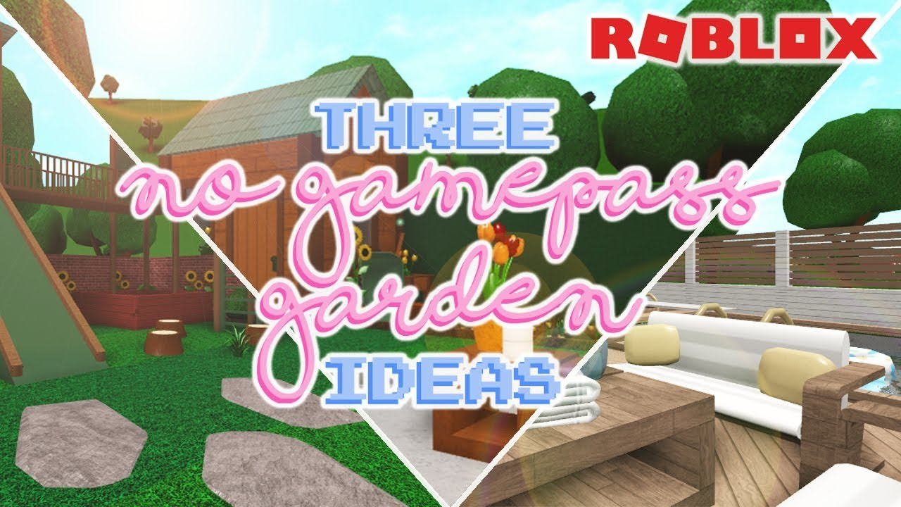 3 No Gamepass Garden Ideas Welcome To Bloxburg Youtube