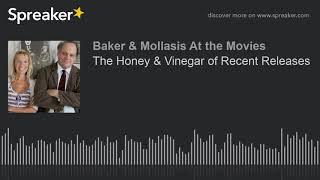 The Honey & Vinegar of Recent Releases