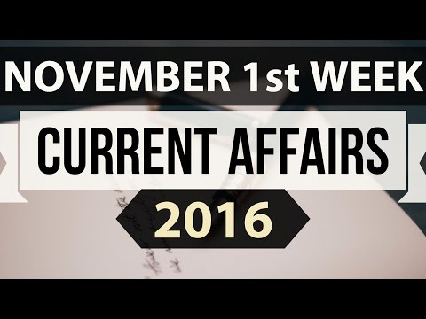 (English) November 2016 1st week current affairs MCQ (SSC,UPSC,IAS,IBPS,RAILWAYS,Bank,CLAT,RRB) GK