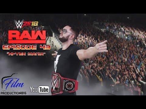 "WWE 2K18 Monday Night Raw Story Mode Episode 43""After Mania"""