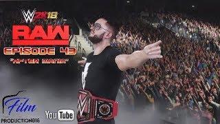 WWE 2K18 Monday Night Raw Story Mode Episode 43