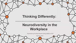 Thinking Differently:  Neurodiversity in the Workplace