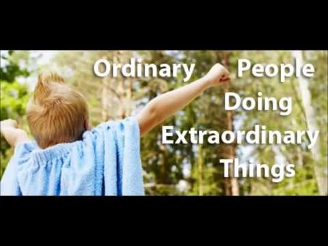 10 Ordinary people doing extraordinary things