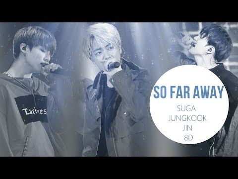 BTS (방탄소년단) SUGA, JIN, JUNGKOOK - SO FAR AWAY [8D USE HEADPHONE] 🎧