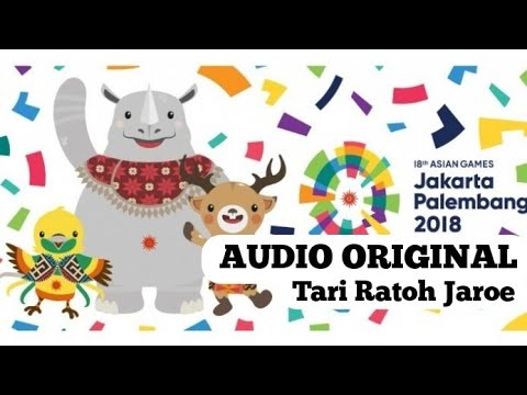 AUDIO Original Tari RATOH JAROE - Opening Ceremony ASIAN GAMES 2018