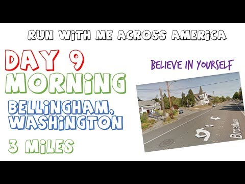 Day 9 | Morning Run | Run With Me Across America | Bellingham Washington | 3 Miles