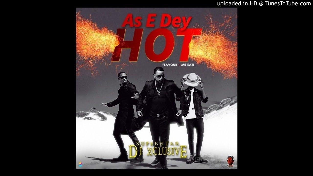 Download Instrumental: DJXclusive - As E Dey Hot Ft Mr Eazi And Flavour