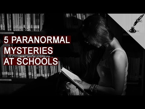 5 Shocking Paranormal Mysteries At Schools