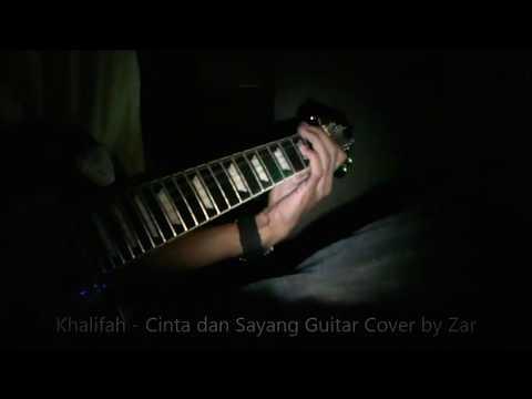 Khalifah - Cinta dan Sayang Guitar Cover by Zar