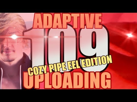Siv HD - Best Moments #109 - ADAPTIVE UPLOADING: COZY PIPE EEL EDITION