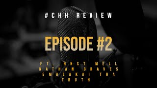 #CHH Review Ep  2 Ft. @Hnst-T @melissagama @NathanGraves @MalakaiThaTruth|  indie christian songs