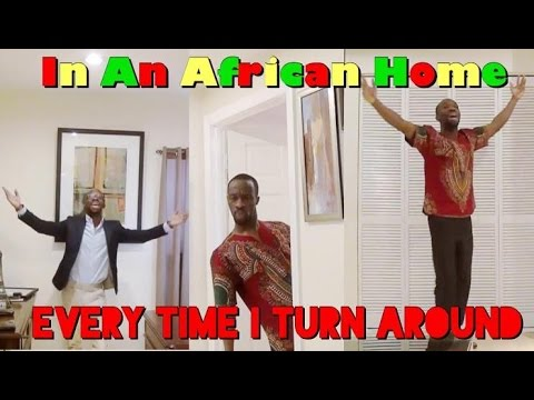 In An African Home: Every Time I Turn Around