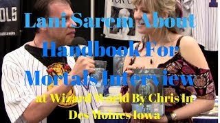 Lani Sarem About Handbook For Mortals Interview at Wizard World By Chris In Des Moines Iowa