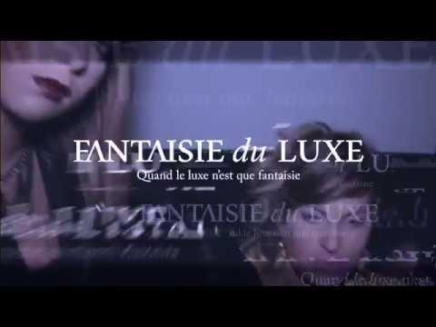 Lancement Fantaisie du Luxe France