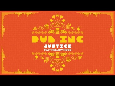 DUB INC - Justice feat Mellow Mood (Lyrics Vido Official) - Album 'So What'