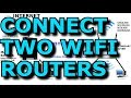- Connecting Two WIFI Routers With WDS And Sharing The Internet And Network