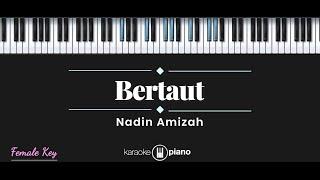 Download Bertaut - Nadin Amizah (KARAOKE PIANO - FEMALE KEY)