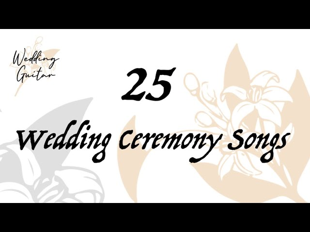 25 Wedding Ceremony Songs (Classical Guitar)