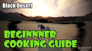 Black Desert Beginner Cooking Guide  How to Start, What to Make, How to Make Money!