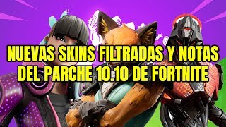 NEW FILTRATED SKINS AND FORTNITE 10.10 PARCHE NOTES