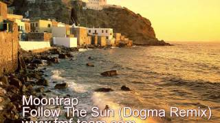 Moontrap - Follow The Sun (Dogma Remix)