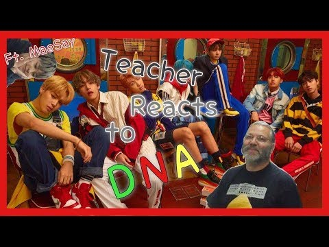MY TEACHER REACTS TO DNA (wow much fun)
