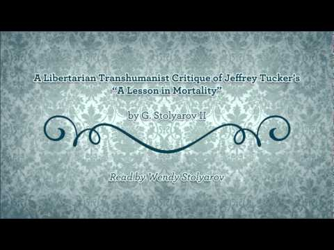 A Libertarian Transhumanist Critique of Jeffrey Tucker