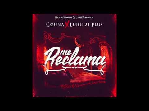 Dj Luian  Mambo Kingz   Me  Reclama Ft Ozuna Luigi 21 Plus Official Audio