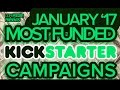 7 Most Funded Kickstarter Campaigns (January 2017)