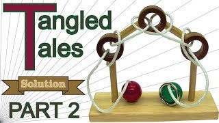 Solution for Tangled Tales from Puzzle Master Wood Puzzles - Part 2