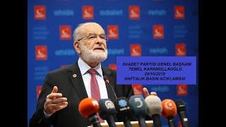SAADET PARTİSİ GENEL BAŞKANI TEMEL KARAMOLLAOĞLU 24/10/2018 HAFTALIK BASIN TOPLANTISI