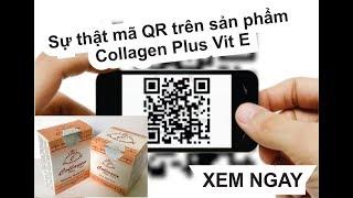 Collagen Plus Vitamin E  - Bạn đã mua đúng hàng chính hãng chưa ?