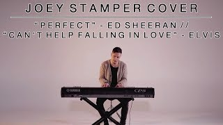 perfect-ed-sheeran-cant-help-falling-in-love-elvis-joey-stamper-medley
